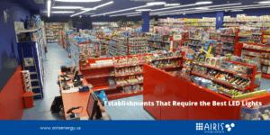 Establishments That Require the Best LED Lights